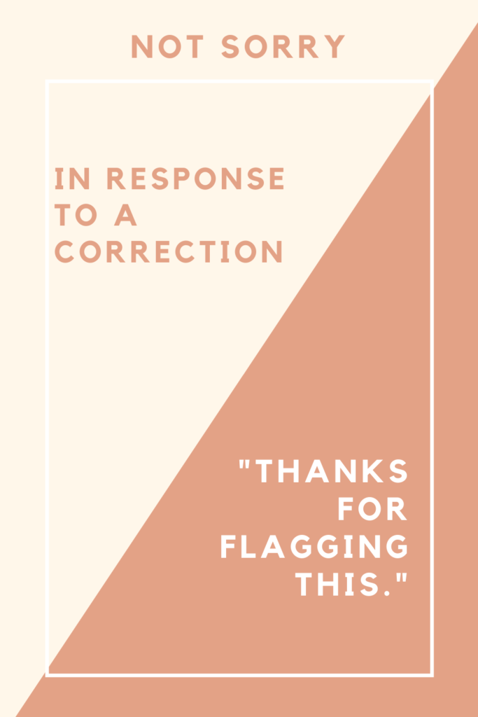 """rectangle divided into two text says """"not sorry"""" """"in response to a correction"""" """"thanks for flagging"""""""