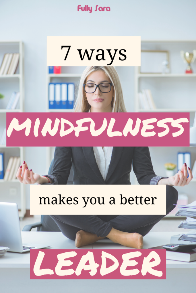 Pinterest pin 7 ways mindfulness makes you a better leader 2 tone